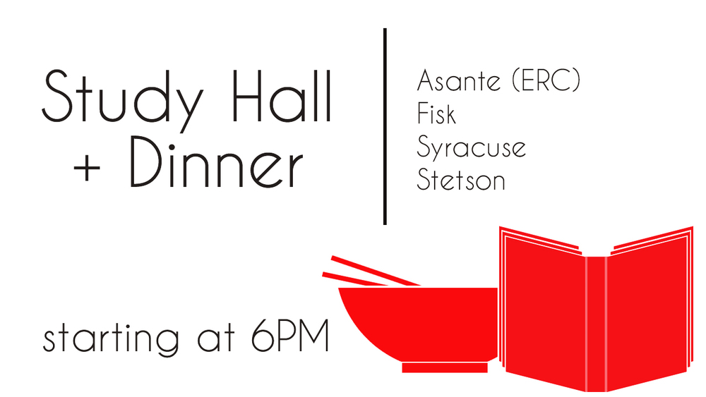If you've got to study, join us for an intense study hall at one of our homes or Asante Room in ERC. We will be providing food!