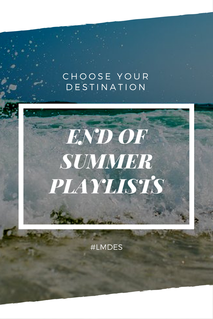 End of Summer Playlists - Choose Your Destination.png