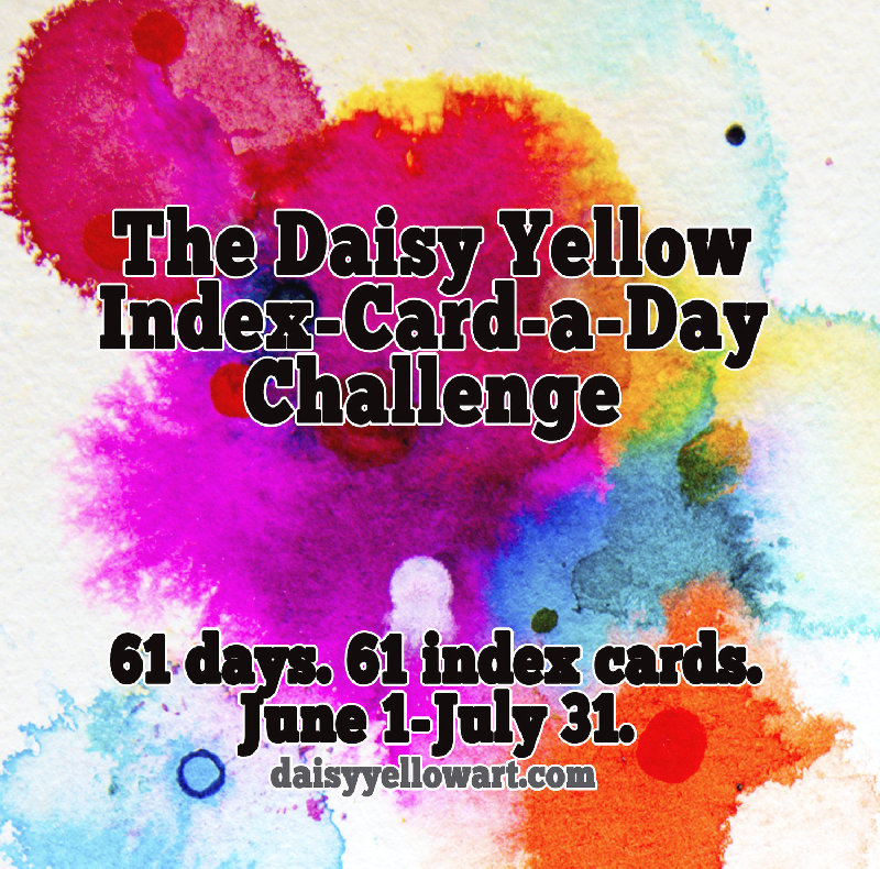 Daisy+Yellow+Index-Card-a-Day+Challenge+https_%2F%2Fdaisyyellowartsmall.jpg