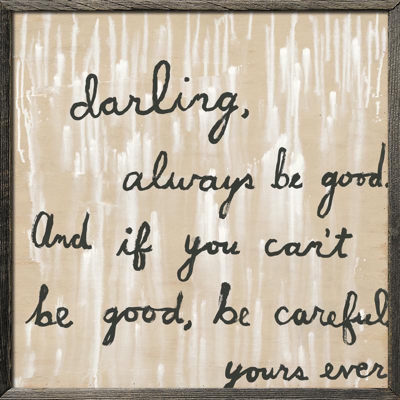 Be Good - Grey Wood Frame