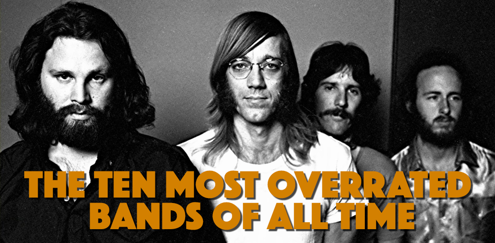 There was never any question that The Doors would appear on our Ten Most Overrated Bands list. The question was, how high would they go.