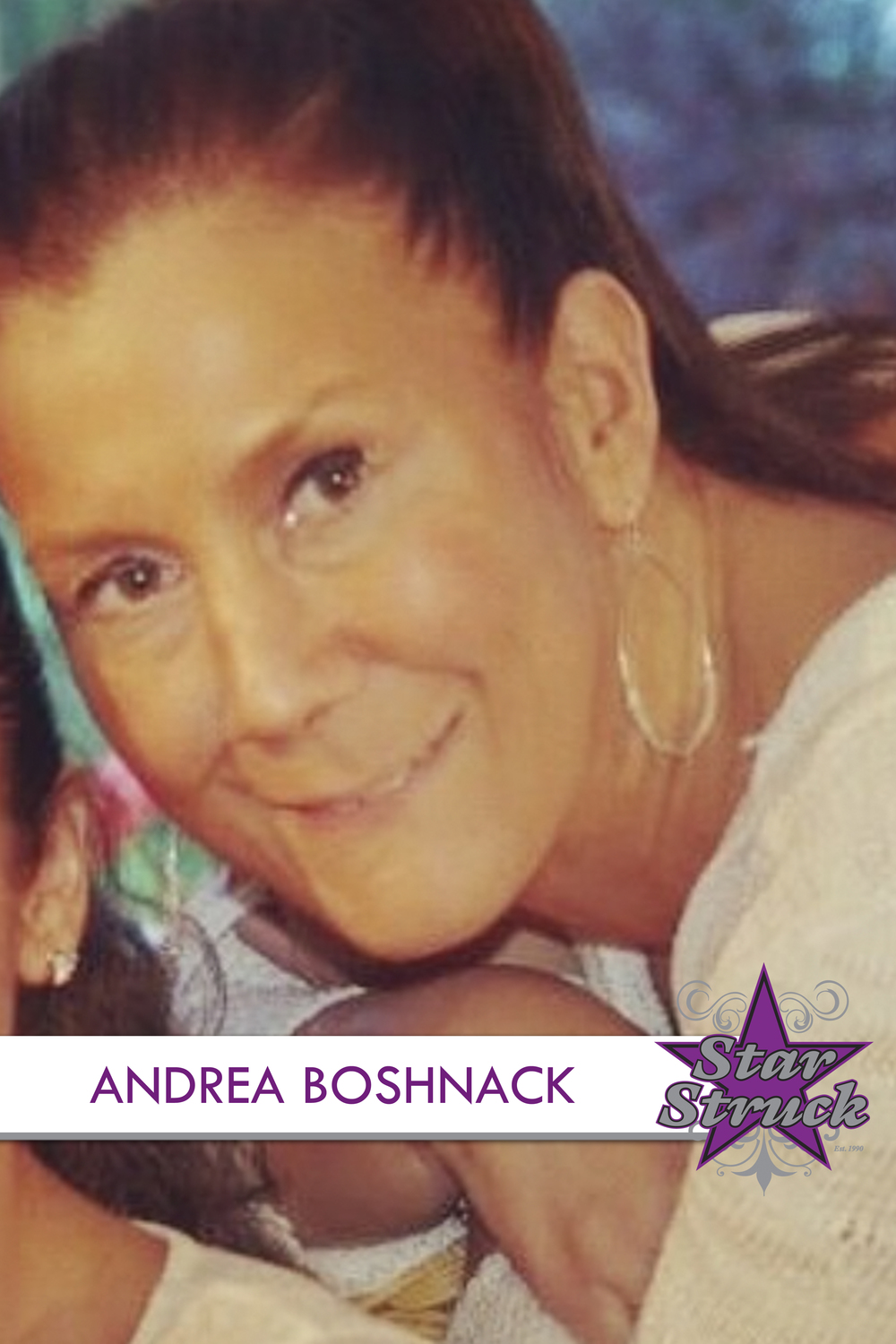 ANDREA BOSHNACK Andrea joined the Star Struck family in 1991 beginning her journey of recitals and dance competitions when her daughter Maria began dancing for our school. It was a place Andrea quickly learned to love. Her second daughter Gabriella also became a part of SSDS when she too started dancing in 1996. In September 2000, Andrea began working as a receptionist at Star Struck. You can always find her behind the desk at Star Struck, backstage at the recital, or even in a dressing room during competition- loving every minute of it. In addition to her two daughters, Andrea has a son Marco and celebrates  26 years with her husband Marc.