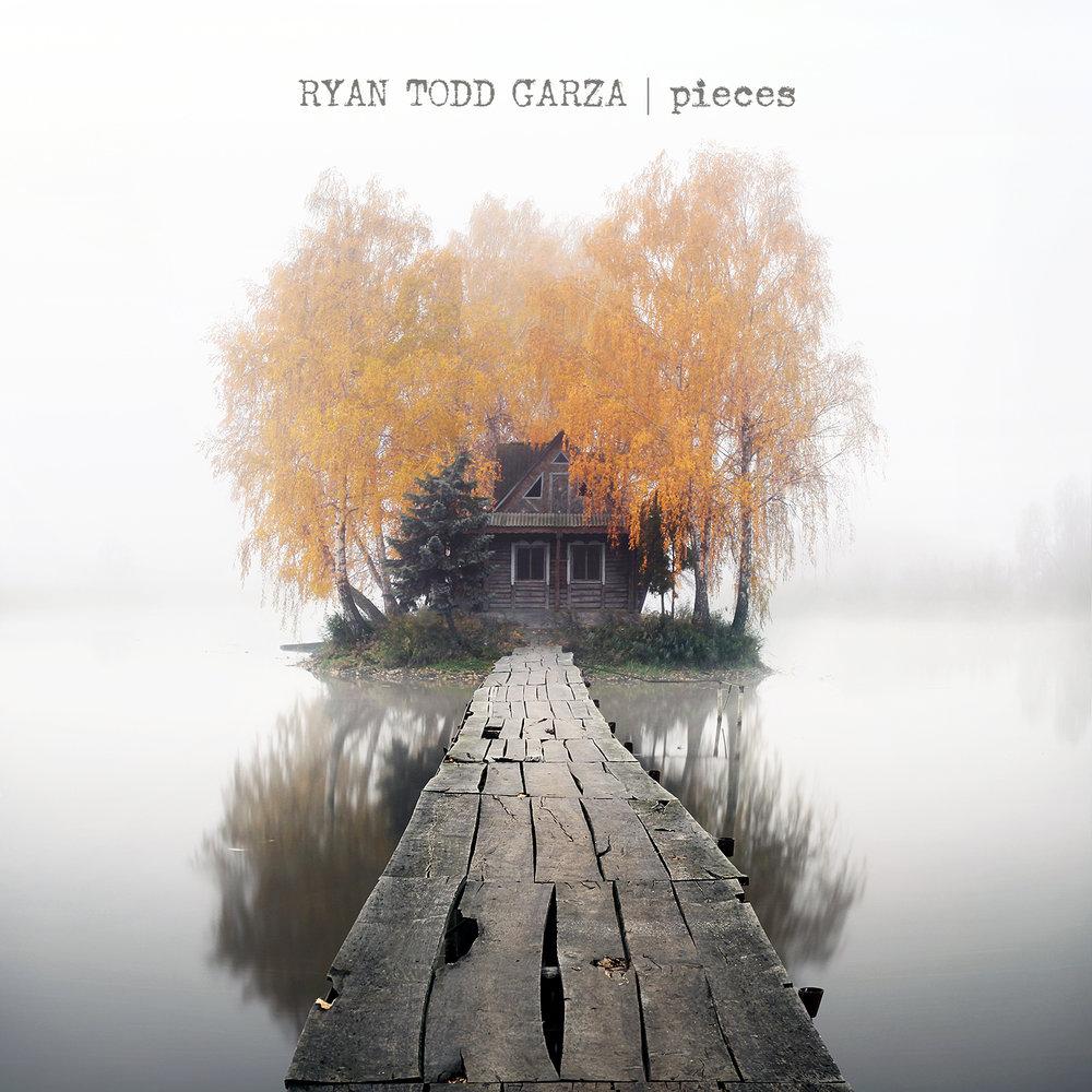 Pieces - Ryan Todd Garza.jpg