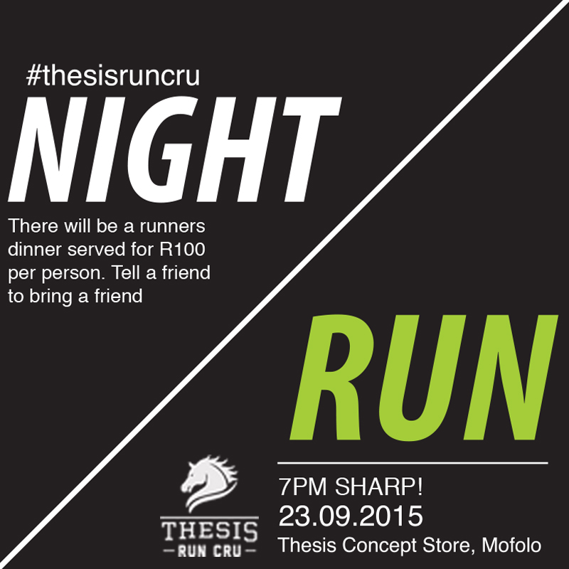 The very first of many Thesis Night Runs, we are breeding in new life to this thing called running. Join us tonight and tell a friend to bring a friend and lets slyza