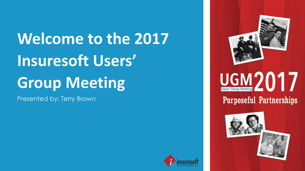 Welcome to the 2017 Insuresoft Users' Group Meeting