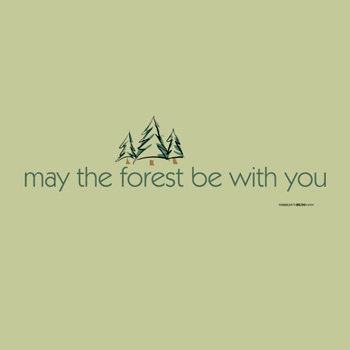 May The Forest Be With You Humor Star Wars Theme T-shirt