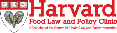 For more information about food system issues or food law and policy, contact the Harvard Food Law and Policy Clinic: http://www.chlpi.org/food-law-and-policy/ or email flpc@law.harvard.edu.