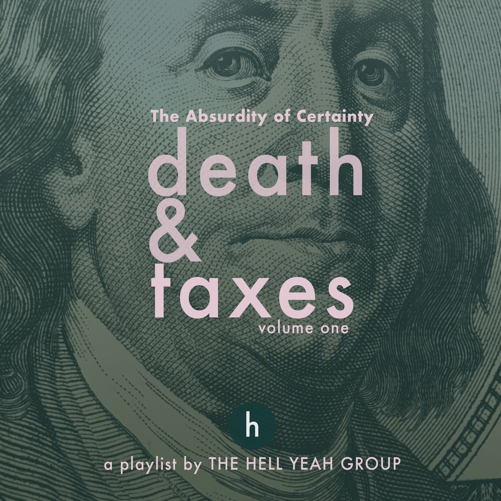 The Absurdity of Certainty: Death & Taxes Vol. 1