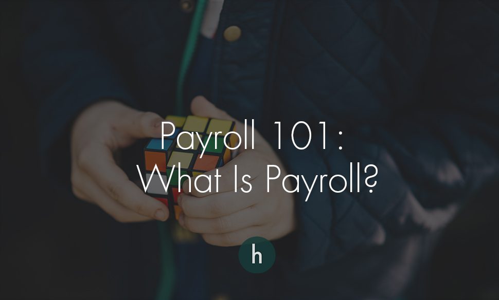 Payroll 101- What Is Payroll? .jpg