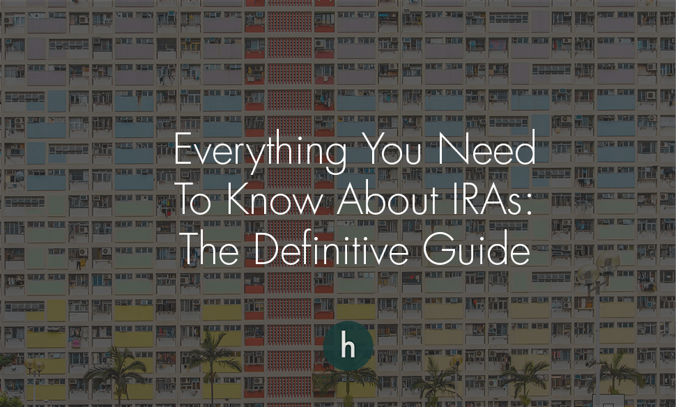 Everything You Need to Know about IRAs- The Definitive Guide.jpg