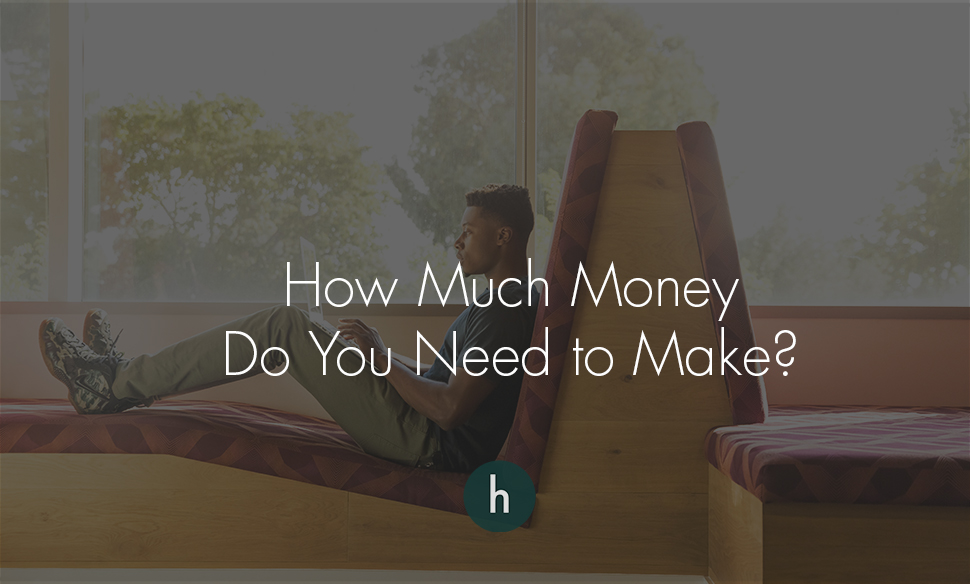 How Much Money Do You Need to Make.jpg
