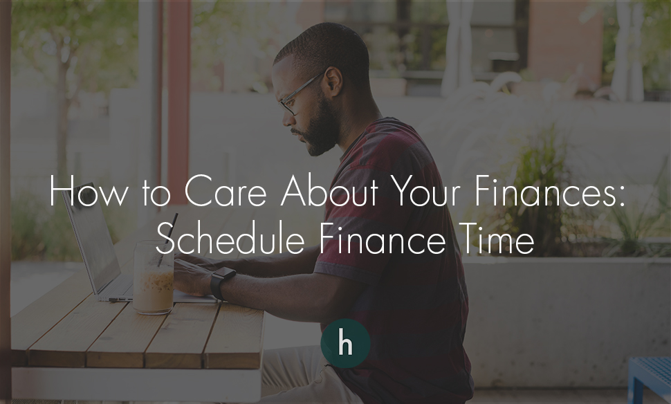 How to Care About Your Finances schedule finance time.jpg