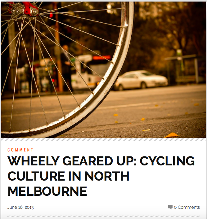 NORTHSIDER NEWSPAPER 2013                      http://thenorthsider.com.au/cycling-culture-in-north-melbourne/