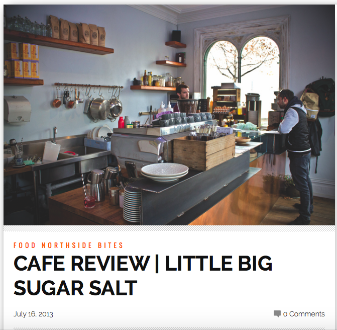NORTHSIDER NEWSPAPER 2013                      http://thenorthsider.com.au/cafe-review-little-big-sugar-salt/