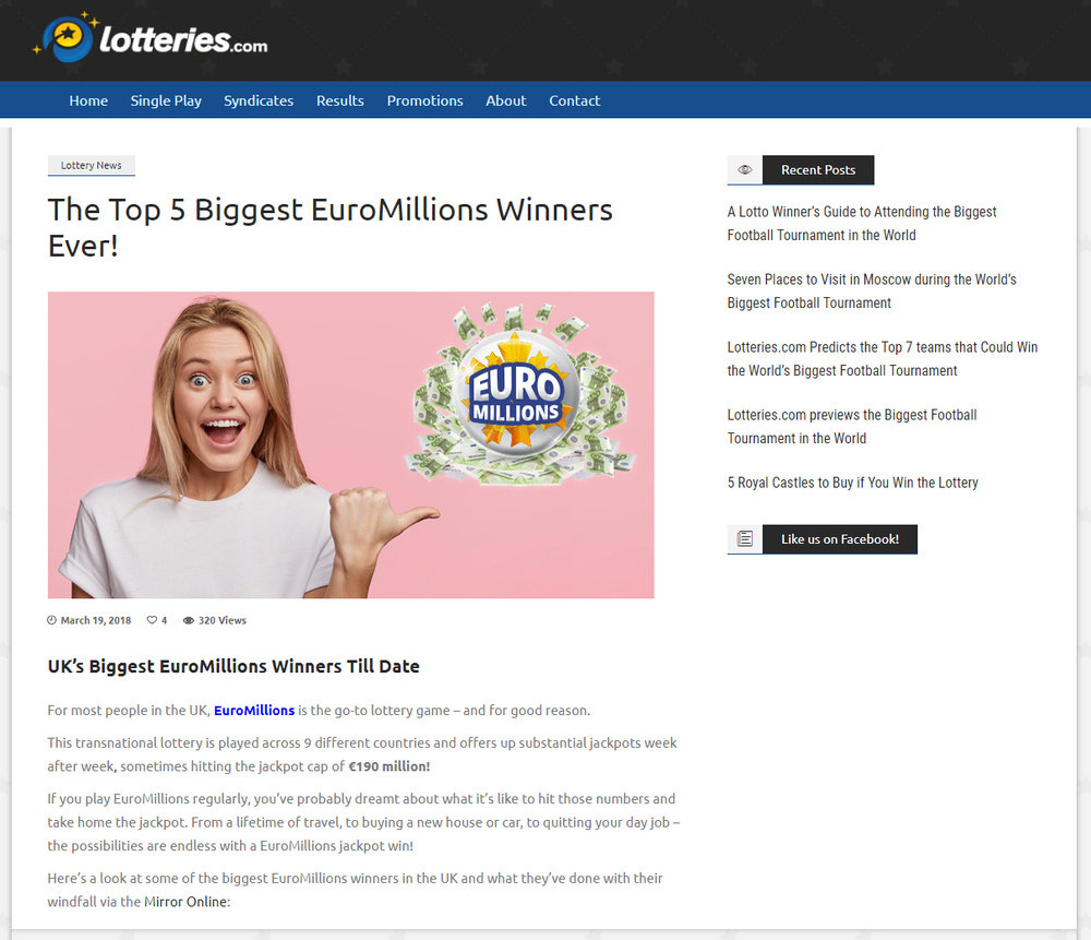 Title:   The Top 5 Biggest EuroMillions Winners Ever!   Client:  Lotteries.com   Employer:  Crow Computing.    Description:  In order to maintain an effective social media presence copy writers from Crow Computing would write daily blog articles on various subjects to do with Lotteries and various other topics. I would have to create banners for all of these different articles.