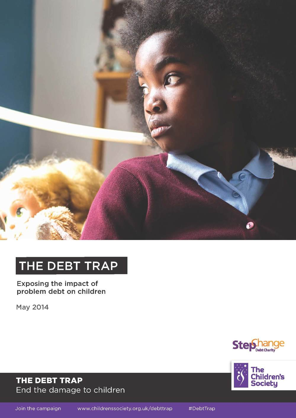 The Debt Trap: Exposing the impact of problem debt on children The Children's Society Download PDF (2.7Mb)