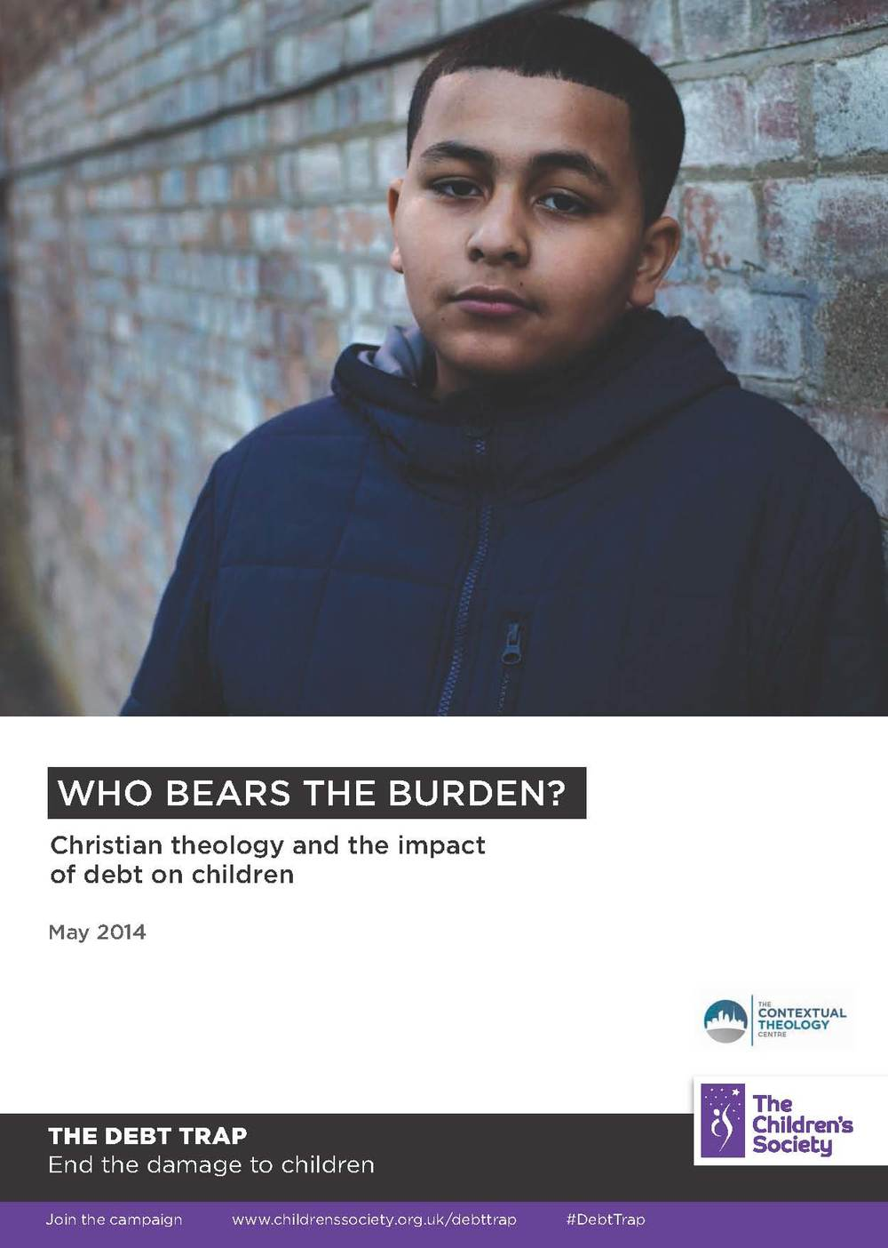 Who bears the burden? Christian theology and the impact of debt on children The Children's Society Download PDF (1.7Mb)