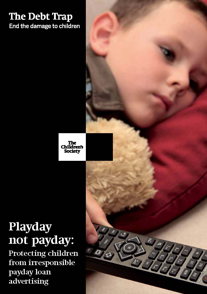 Playday not payday: Protecting children from irresponsible payday loan advertising The Children's Society Download PDF (652kb)