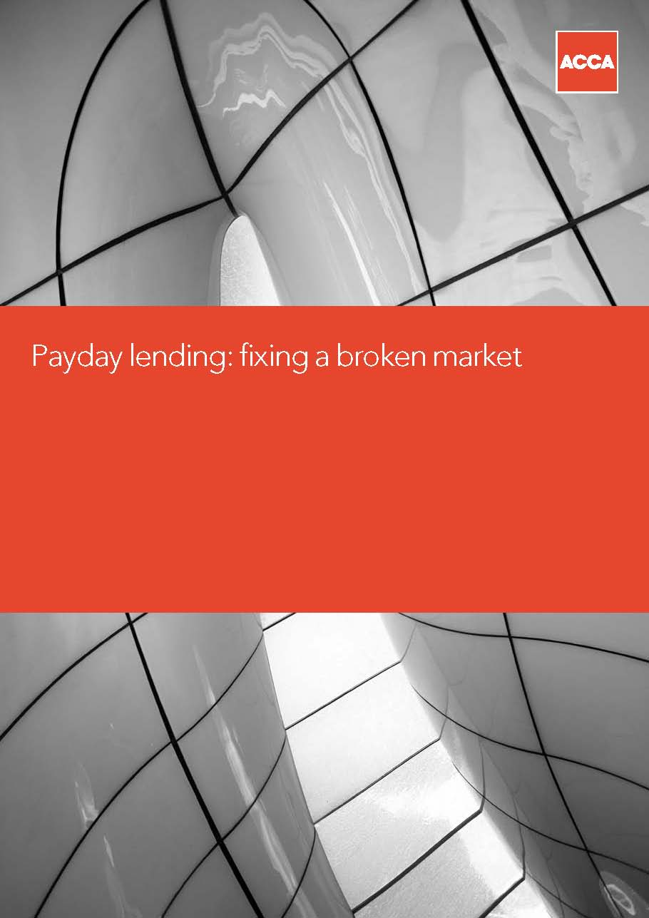 Payday lending: Fixing a broken market ACCA Download PDF (768kb)
