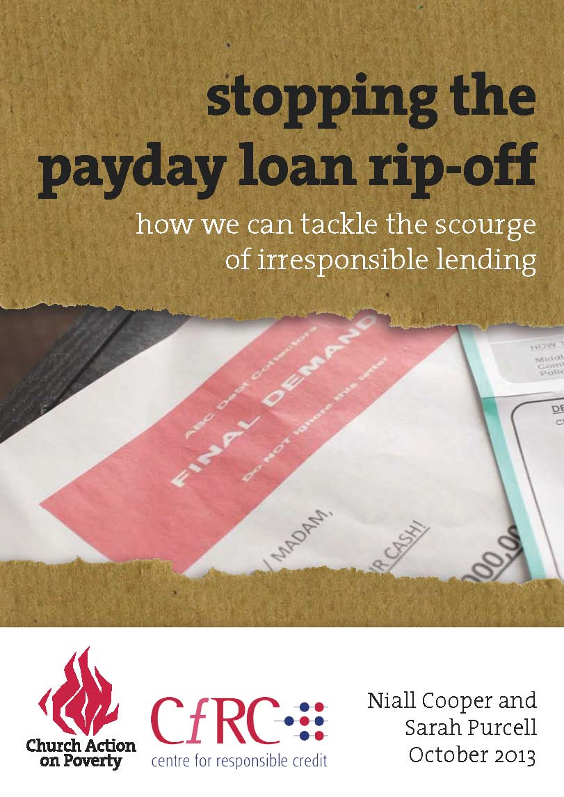 Stopping the payday loan rip-off: How we can tackle the scourge of irresponsible lending Church Action on Poverty Download PDF (1.1Mb)