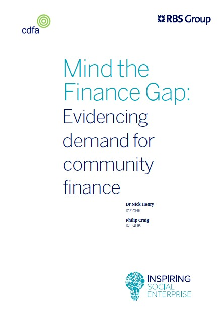 Mind the finance gap: evidencing demand for community finance CDFA Download PDF (0.7Mb)