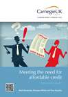 Meeting the Need for Affordable Credit Carnegie Trust   Download PDF