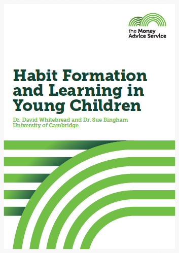 Money Advice Service Habit Formation and Learning in Young Children