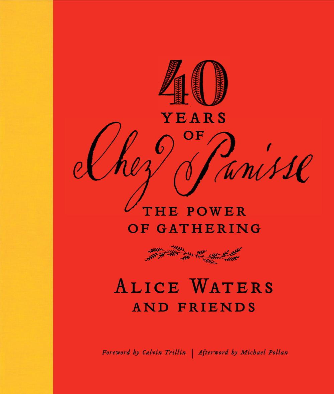 40 Years of Chez Panisse.jpg