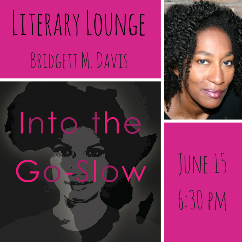Join us Monday, June 15, in Riverside Park to hear Bridgett M. Davis share and discuss her book, Into the Go-Slow. For more details and AN EXCLUSIVE EXCERPT of Into The Go-Slow, please visit our website: http://www.lamprophonic.com/literary-lounge/
