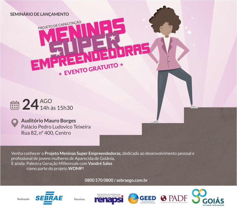 "The project is known as ""Meninas Super Empreendedoras"" in Brazil."