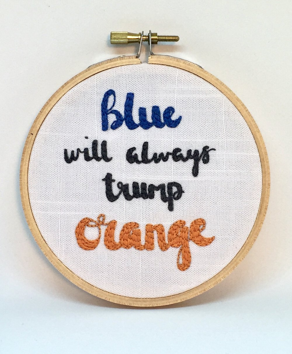 Blue will always Trump orange embroidery hoop