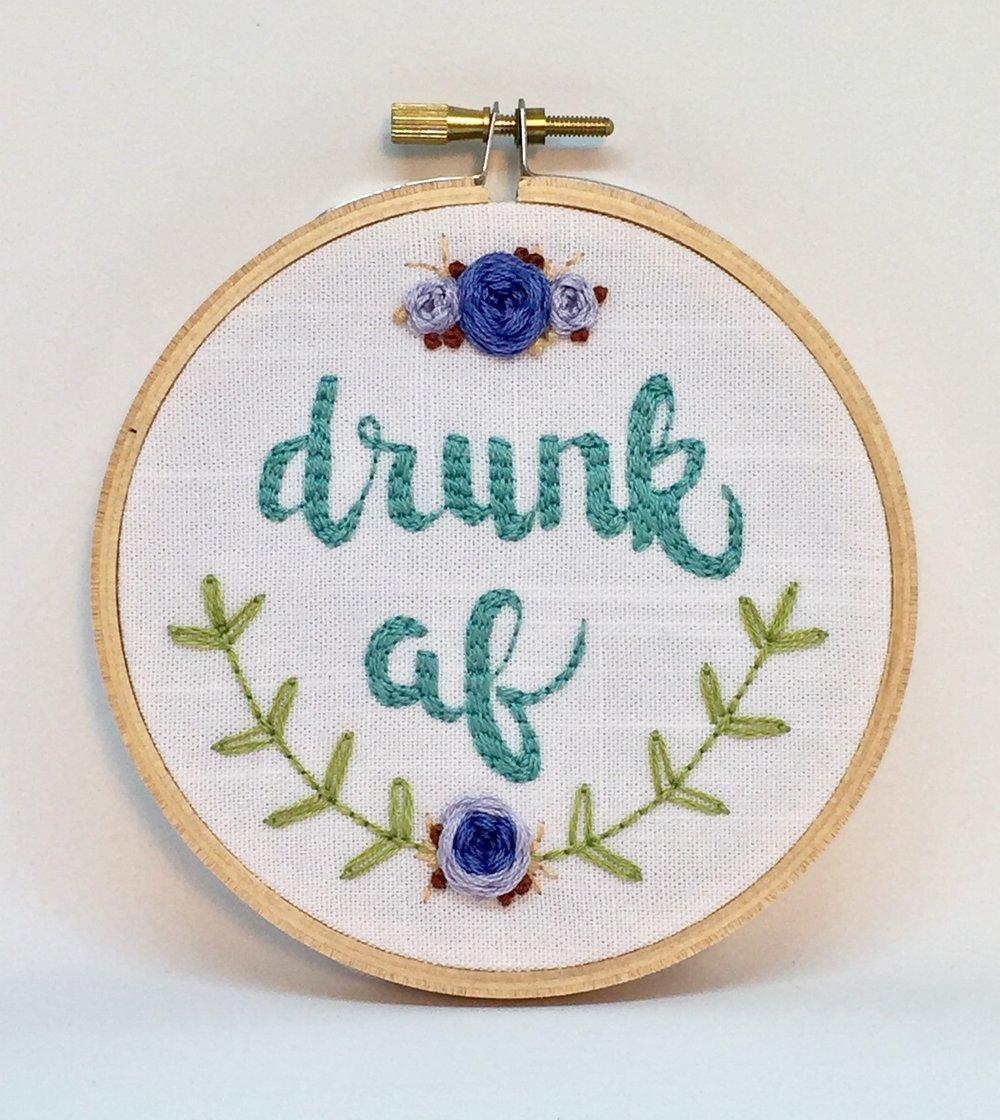 Drunk AF embroidery hoop
