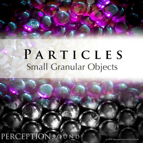 The Particle Library contains a large variety of small granular objects that can be pitched, twisted, and shaped into an infinite amount of design and realistic applications. These objects are rolled, shaken, crushed, and dropped over materials such as; a metal pot, wok and shaker, glass bowl, plastic bowl, hands, blanket, and wood framed chalk board.        The granular materials include:     M etal bee bees, beads, and nails - Wood beads - Glass bee bees and Mancala beads, Plastic Mardi Gras beads - Bath salts - Lentils and rice
