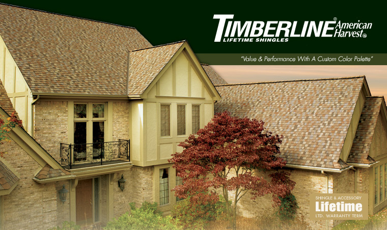 "GAF Timberline American Harvest    Fact:  Your roof can represent 40% or more of your home's ""curb appeal"".  Now, you can improve its looks and even its resale value with Timberline ®  American Harvest ®  Shingles from GAF. Designed to complement your home's exterior color scheme, the American Harvest® Collection will give you that modern architectural style you want, at a price you can afford! Our new color palette features subtle blends with contrasting colors to give your roof unexpected depth and beauty.  But it's more than just a great-looking shingle. Professional installers have long preferred the rugged, dependable performance that only a Timberline ®  roof can offer. That's why Timberline ®  Shingles with Advanced Protection ®  Technology are the #1-selling shingles in all of North America."