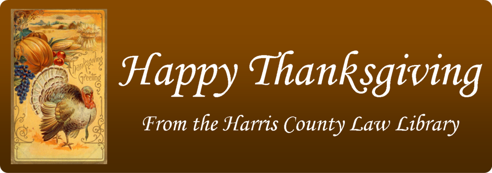 Happy Thanksgiving from the Harris County Law Library