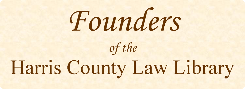 Founders of the Harris County Law Library title graphic