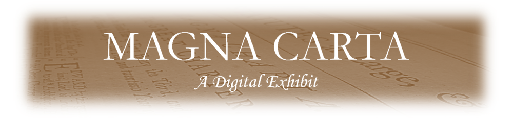 Magna Carta (A digital exhibit) - available May 1, 2015 - June 15, 2015