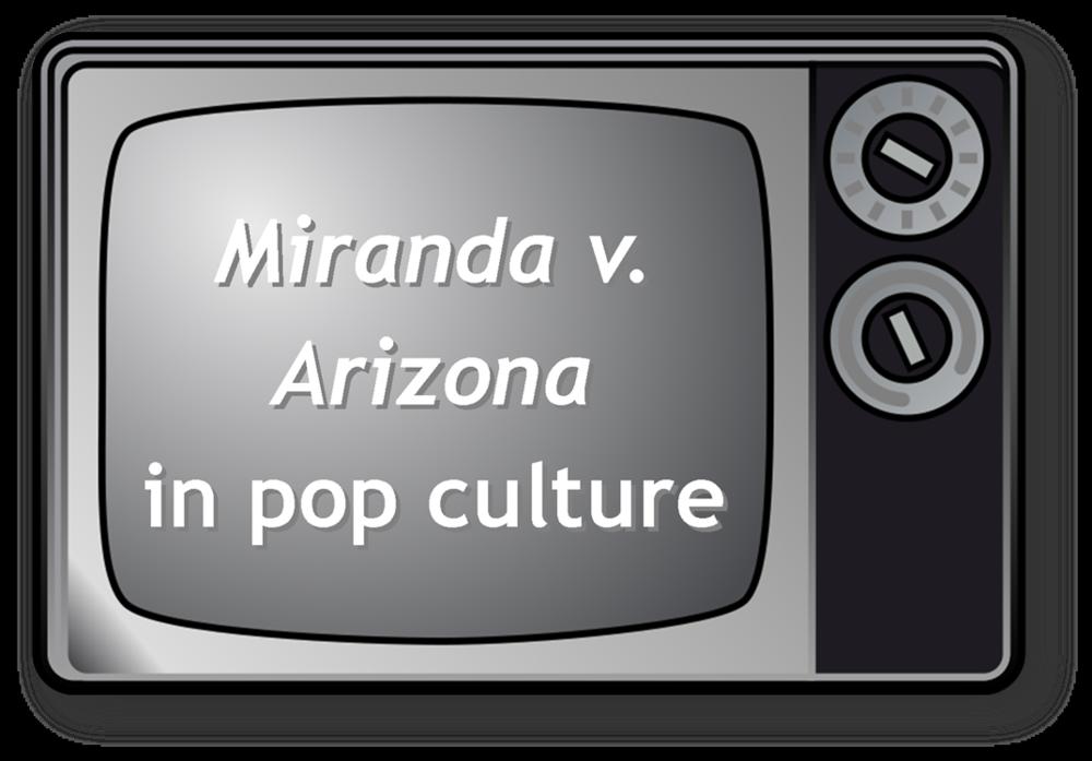 Miranda v. Arizona in pop culture