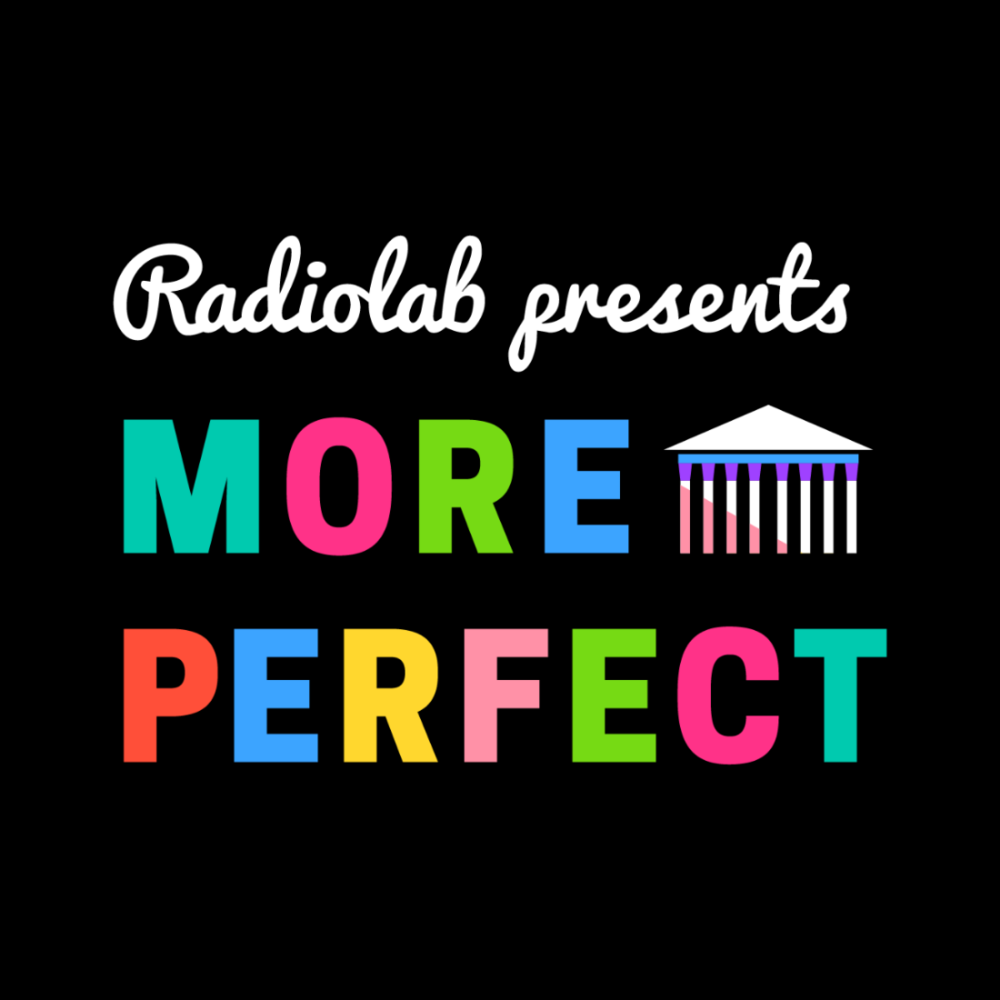Radiolab presents More Perfect, an new podcast from WYNC that delves into the Supreme Court.