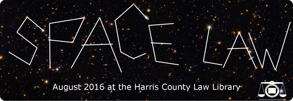 Space Law Month - August 2016 at the Harris County Law Library