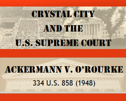 Crystal City and the U.S. Supreme Court - Ackermann v. O'Rourke, 334 U.S. 858 (1948).