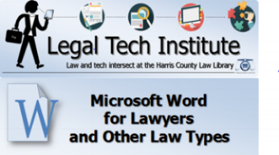 The Legal Tech Institute at Harris County Law Library presents Microsoft Word for Lawyers, a one-hour CLE, on November 17, 2016.