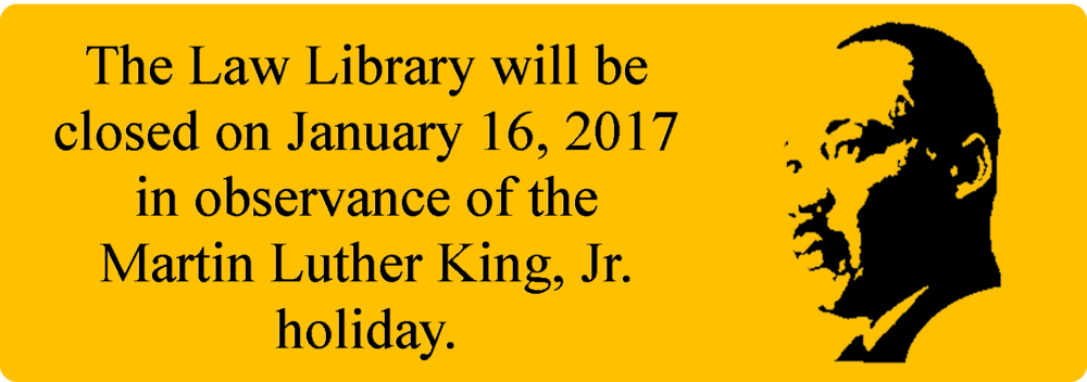 The Harris County Law Library will be closed on January 16, 2017, in observance of the Martin Luter King, Jr. holiday.