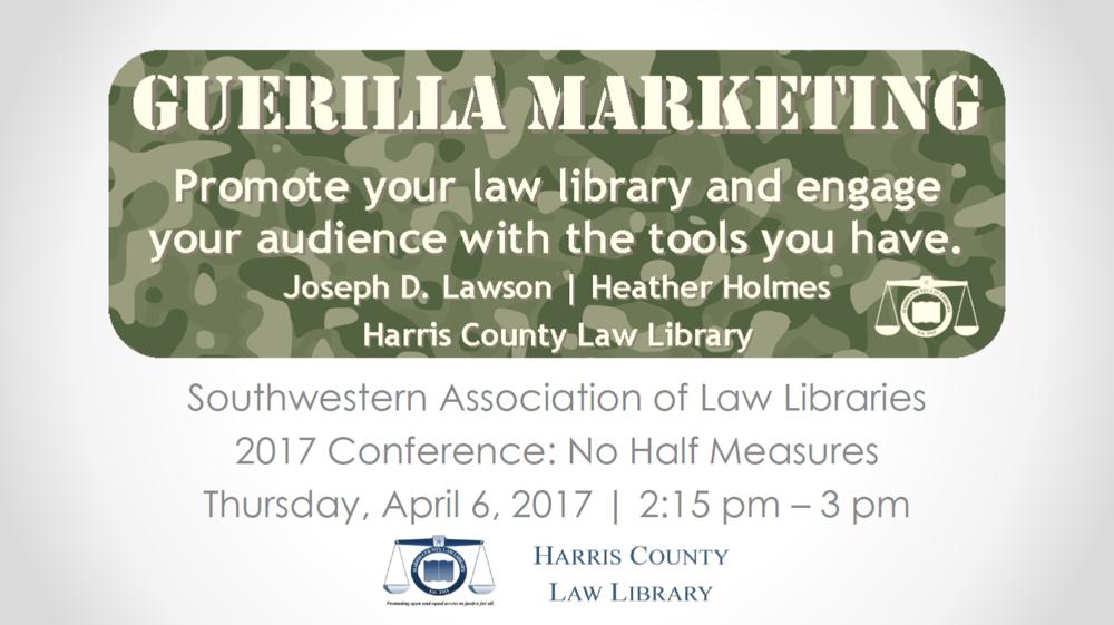 Harris County Law Library - Slides - Guerilla Marketing