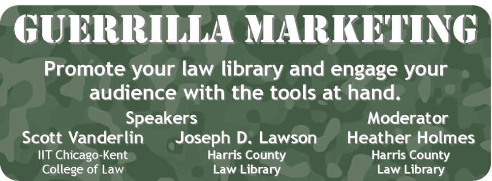 Guerilla Marketing: Promote your law library and engage your audience with the tools you have.