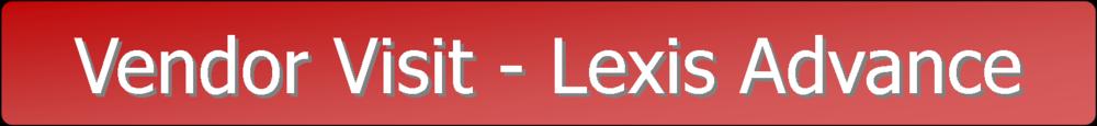 Vendor Visit - Lexis Advance