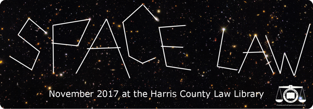 August is Space Law Month at the Harris County Law Library.