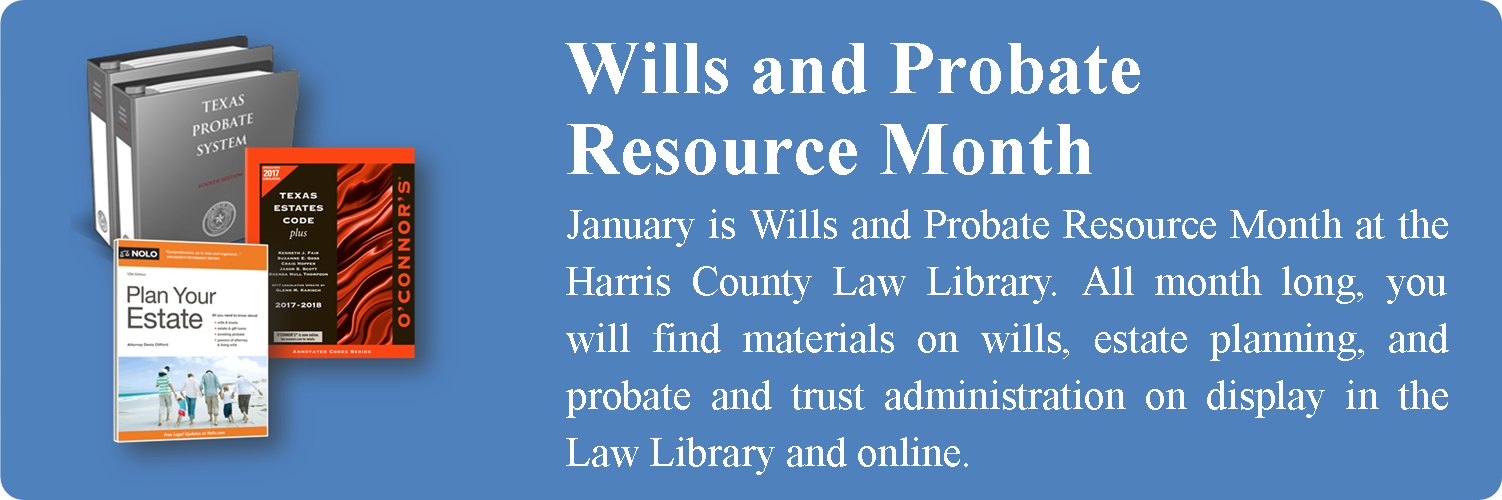 Events harris county law library wills and probate resource month january 2018g solutioingenieria Images