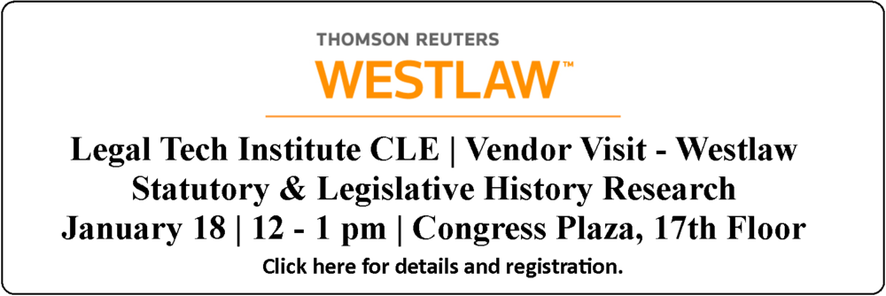 Click for registration information for the January 18 (12pm - 1pm) CLE titled Vendor Visit - Westlaw.