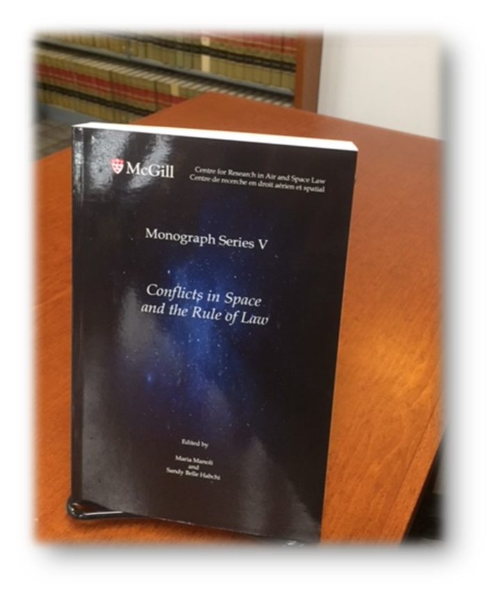 Edited by Maria Manoli and Sandy Belle Habchi  Published by McGill University Centre for Research in Air and Space Law  KZD 1145 .M366 2017